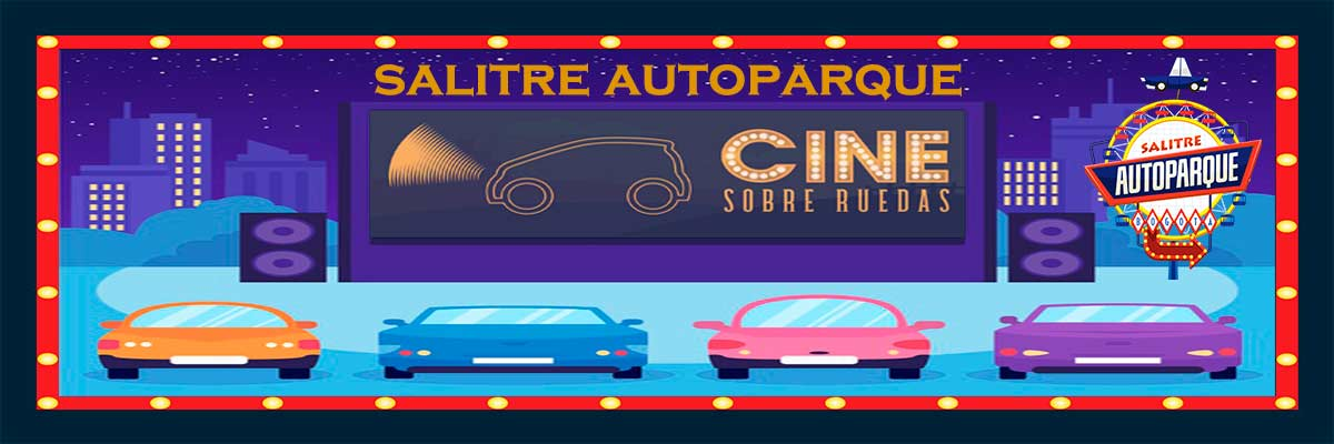 CINE SOBRE RUEDAS SALITRE AUTO-PARQUE