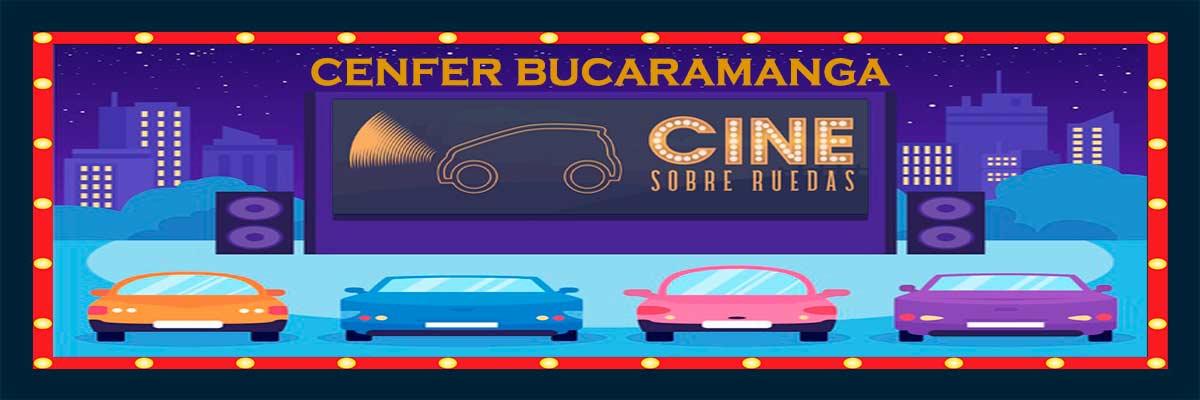 CINE SOBRE RUEDAS CENFER BUCARAMANGA